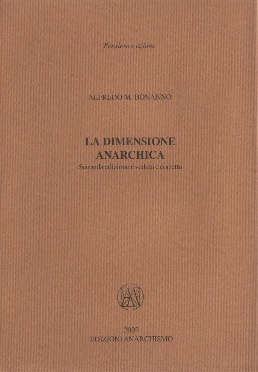 a-m-alfredo-m-bonanno-la-dimensione-anarchica-x-. Introduzione alla seconda  edizione 4b18a26f9017