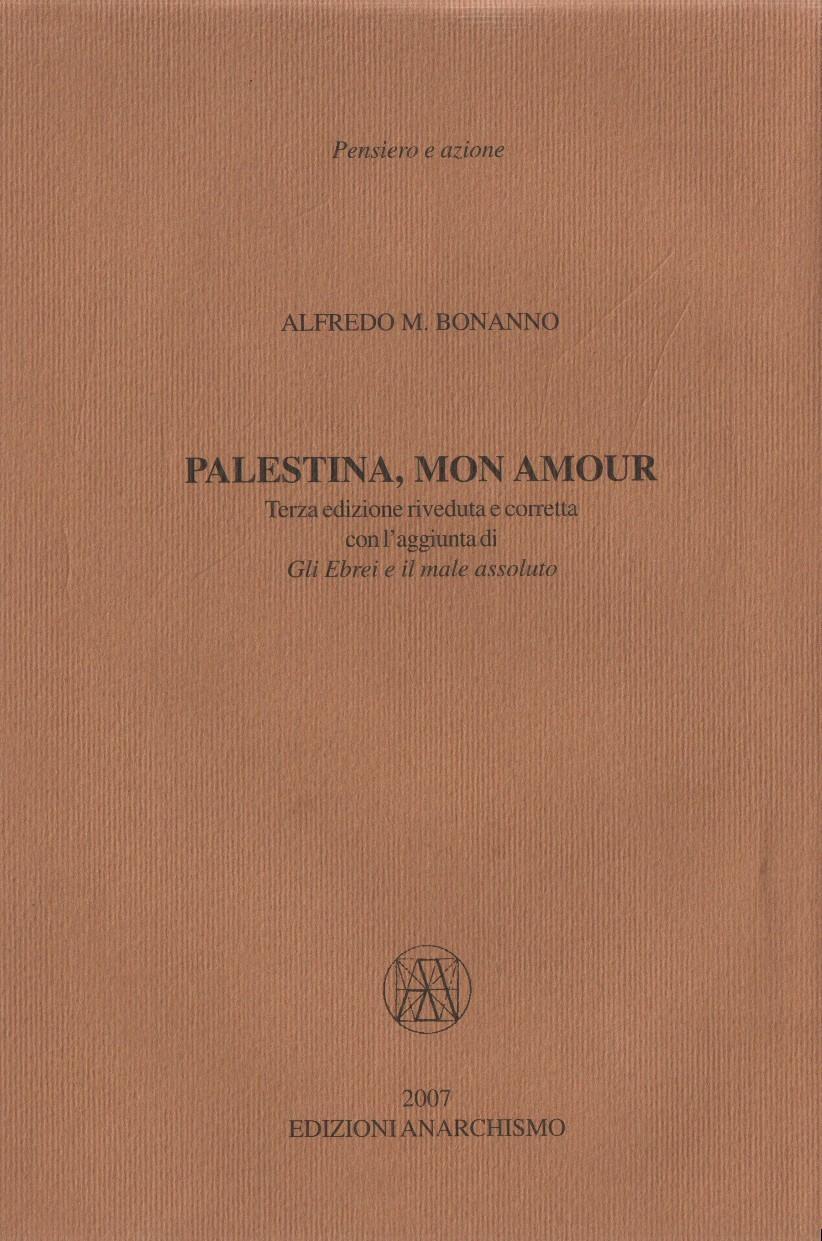Una Foggia Di Colletto Rigido.Palestina Mon Amour Edizioni Anarchismo